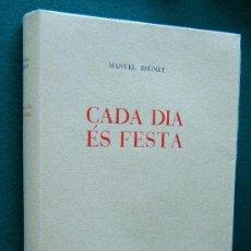 Libros de segunda mano: CADA DIA ES FESTA -FIRMADO POR MANUEL BRUNET I SOLA-TIRADA 150 EJ. ESTE Nº 60-1946 -1ª EDICIO CATALA. Lote 34555850