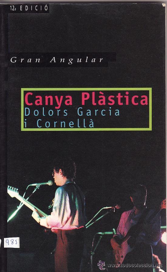 == CN39 - CANYA PLASTICA - DOLORS GARCIA I CORNELLA - GRAN ANGULAR (Libros de Segunda Mano (posteriores a 1936) - Literatura - Narrativa - Otros)