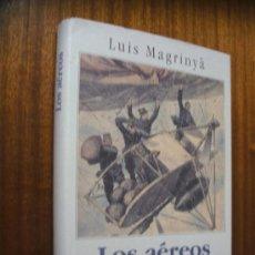 Libros de segunda mano: LOS AÉREOS / LUIS MAGRINYÁ / CÍRCULO DE LECTORES . Lote 34626152