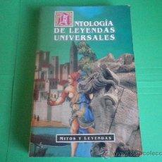 Libros de segunda mano: ANTOLOGIA DE LEYENDAS UNIVERSALES - MITOS Y LEYENDAS. Lote 34687717