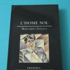Libros de segunda mano: L'HOME SOL. BERNARDO ATXAGA. TRADUCCIÓ DE PAU JOAN HERNÀNDEZ. Lote 34704743