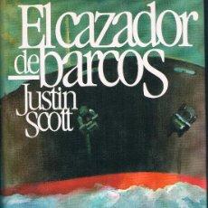 Livres d'occasion: EL CAZADOR DE BARCOS JUSTIN SCOTT TAPA DURA. Lote 34682364