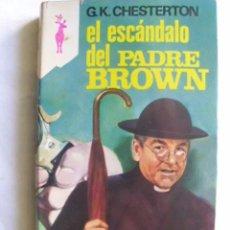 Libros de segunda mano: EL ESCÁNDALO DEL PADRE BROWN. CHESTERTON, G.K. 1976. Lote 34913632