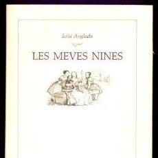 Libros de segunda mano: LES MEVES NINES LOLA ANGLADA DIP. BARNA-ALTA FULLA 1983 RELATS I DIBUIXOS DE 43 NINES. Lote 38582596