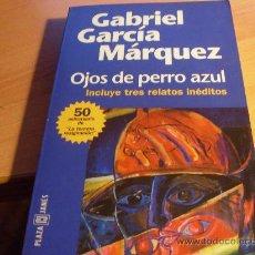 Libros de segunda mano: OJOS DE PERRO AZUL Y 3 RELATOS INEDITOS (GABRIEL GARCIA MARQUEZ) PRIMERA EDICION AMPLIADA (LE5). Lote 35270273