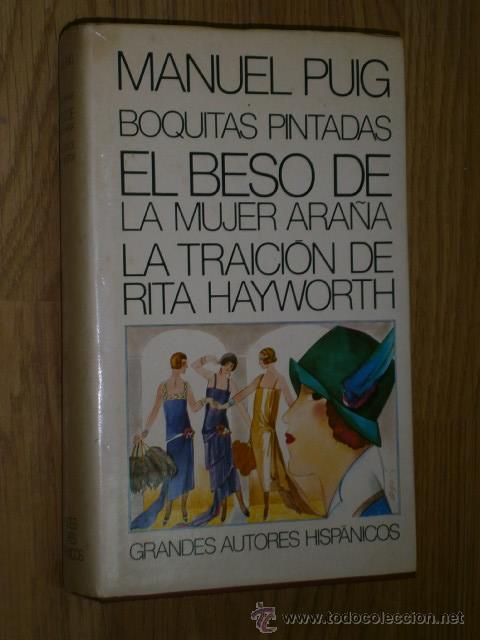BOQUITAS PINTADAS / EL BESO DE LA MUJER ARAÑA / LA TRAICIÓN DE RITA HAYWORTH POR MANUEL PUIG (Libros de Segunda Mano (posteriores a 1936) - Literatura - Narrativa - Otros)