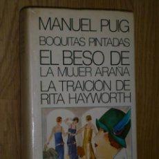 Libros de segunda mano: BOQUITAS PINTADAS / EL BESO DE LA MUJER ARAÑA / LA TRAICIÓN DE RITA HAYWORTH POR MANUEL PUIG. Lote 186393768