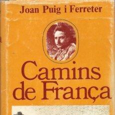 Libros de segunda mano: CAMINS DE FRANÇA DE JOAN PUIG I FERRATER (PROA). Lote 35462277