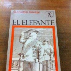 Libros de segunda mano: EL ELEFANTE. SLAWOMIR MROZEK.. Lote 35512945