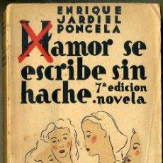 Libros de segunda mano: ENRIQUE JARDIEL PONCELA : AMOR SE ESCRIBE SIN HACHE (BIBLIOTECA NUEVA, 1939). Lote 35554459