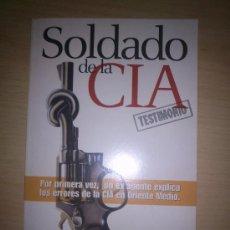 Libros de segunda mano: SOLDADO DE LA CIA - DE ROBERT BAER EX AGENTE DE LA CIA. Lote 35617985