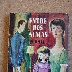 Second hand books - Entre dos almas. M. Delly. Pueyo, 1958. - 35656454