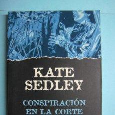 Libros de segunda mano: LIBRO. CONSPIRACIÓN EN LA CORTE. SEDLEY, KATE. PLAZA &JANÉS 1997.. Lote 35711155