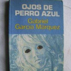 Libros de segunda mano: OJOS DE PERRO AZUL. GARCÍA MÁRQUEZ, GABRIEL. 1974. Lote 35884108