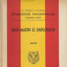Libros de segunda mano: JUAN MARTÍN EL EMPECINADO (EPISODIOS NACIONALES. 1ª SERIE), DE B. PÉREZ GALDÓS. (L. HERNANDO, 1963) . Lote 35917459