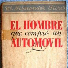 Libros de segunda mano: EL HOMBRE QUE COMPRO UN AUTOMOVIL. WENCESLAO FERNANDEZ FLOREZ. LIBRERIA GENERAL, ZARAGOZA, 1938.. Lote 35947216