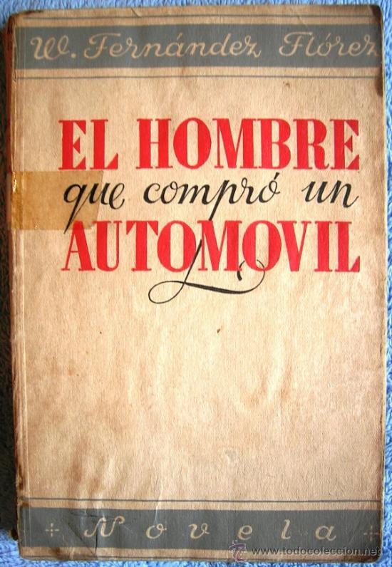 Libros de segunda mano: EL HOMBRE QUE COMPRO UN AUTOMOVIL. WENCESLAO FERNANDEZ FLOREZ. LIBRERIA GENERAL, ZARAGOZA, 1938. - Foto 2 - 35947216