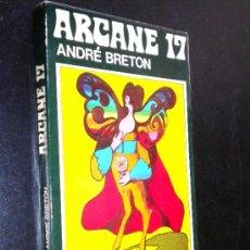 Libros de segunda mano: ARCANE 17 SEGUIDO DE AJOURS Y LUZ NEGRA /ANDRÉ BRETON. Lote 35998546