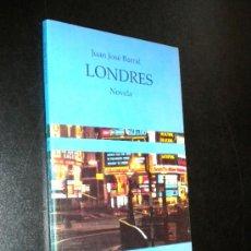 Libros de segunda mano: LONDRES / NOVELA / JUAN JOSÉ BARRAL. Lote 36243619