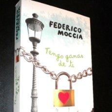 Libros de segunda mano: TENGO GANAS DE TI/ MOCCIA, FEDERICO. Lote 36240515