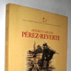 Libros de segunda mano: ARTURO Y CARLOTA PÉREZ REVERTE: EL CAPITÁN ALATRISTE.. Lote 36365314
