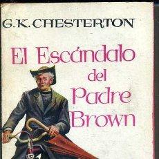 Libros de segunda mano: G. K. CHESTERTON : EL ESCÁNDALO DEL PADRE BROWN (PLAZA, 1957). Lote 36526204