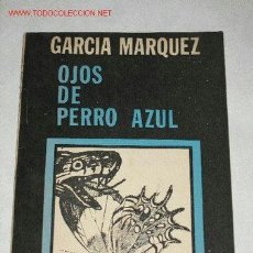 Libros de segunda mano: OJOS DE PERRO AZUL, DE GABRIEL GARCÍA MÁRQUEZ. PRIMERA EDICIÓN PIRATA ARGENTINA, 1972. Lote 36550644