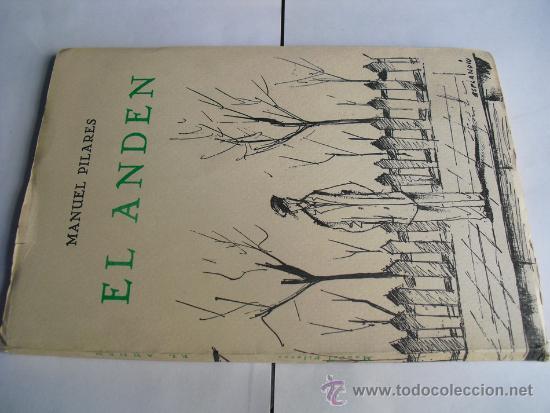 EL ANDEN MANUEL PILARES (Libros de Segunda Mano (posteriores a 1936) - Literatura - Narrativa - Otros)