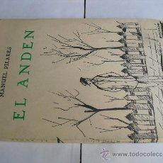Libros de segunda mano: EL ANDEN MANUEL PILARES. Lote 36619787