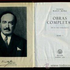 Libros de segunda mano: LIBRO, 3 TOMOS, OBRAS COMPLETAS BLASCO IBAÑEZ, AGUILAR, 1958 , ORIGINALES. Lote 36664231