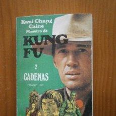 Libros de segunda mano: CADENAS, Nº2 DE LA SERIE KUNG-FU. AÑO 1974. Lote 36671238
