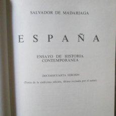 Libros de segunda mano: MADARIAGA, S.: ESPAÑA. ENSAYO DE HISTORIA CONTEMPORÁNEA (1979). Lote 36689412