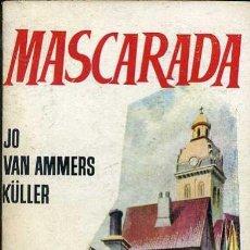 Libros de segunda mano - JO VAN AMMERS KÜLLER : MASCARADA (PLAZA, 1957) - 36739421
