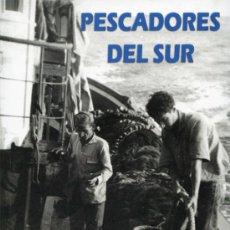 Livres d'occasion: PESCADORES DEL SUR. ORILLAS DE CARBONERAS. ALMERÍA. CARRILLO ALONSO, ANTONIO. E.D. ARRÁEZ EDITORES. Lote 44623943
