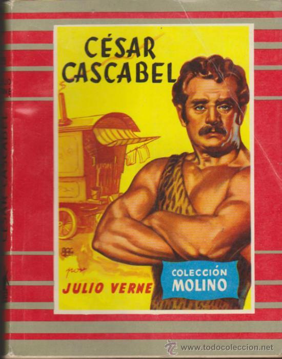 COLECCIÓN MOLINO Nº 36. CÉSAR CASCABEL POR J. VERNE. MOLINO 1955. (Libros de Segunda Mano (posteriores a 1936) - Literatura - Narrativa - Otros)