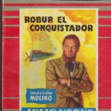 Libros de segunda mano: COLECCIÓN MOLINO Nº 30. ROBUR EL CONQUISTADOR POR J. VERNE. MOLINO 1955.. Lote 36926312