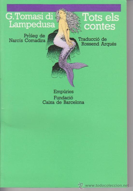 G. TOMASI DI LAMPEDUSA + TOTS ELS CONTES + ED. EMPURIES 1988 (CATALÀ) (Libros de Segunda Mano (posteriores a 1936) - Literatura - Narrativa - Otros)
