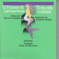 Libros de segunda mano: G. TOMASI DI LAMPEDUSA + TOTS ELS CONTES + ED. EMPURIES 1988 (CATALÀ). Lote 37128550
