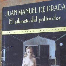 Libros de segunda mano: EL SILENCIO DEL PATINADOR DE JUAN MANUEL DE PRADA (PRIMERA EDICIÓN, 1995) (VALDEMAR). Lote 37168967