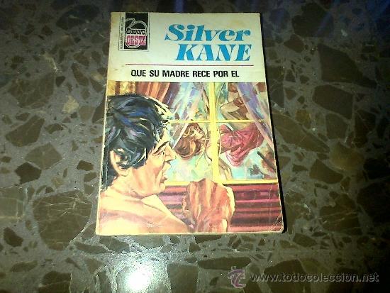 QUE SU MADRE RECE POR EL. SILVER KANE. BRUGUERA, 1976, COLECCIÓN BRAVO OESTE, Nº 816 (Libros de Segunda Mano (posteriores a 1936) - Literatura - Narrativa - Otros)