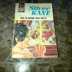 Libros de segunda mano: QUE SU MADRE RECE POR EL. SILVER KANE. BRUGUERA, 1976, COLECCIÓN BRAVO OESTE, Nº 816. Lote 37209252