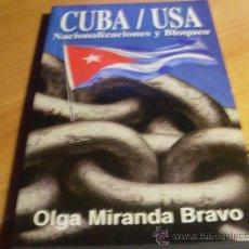Libros de segunda mano: CUBA USA ( NACIONALIZACIONES Y BLOQUEO) OLGA MIRANDA BRAVO (LE6). Lote 293618288