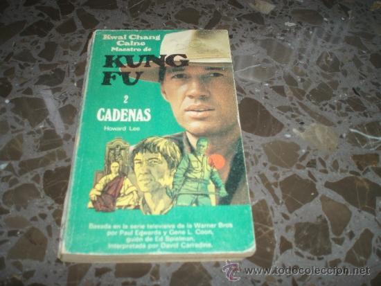 KUN FU. HOWARD LEE. 2 - CADENAS. EDICIONES GRIJALBO. 1974 (Libros de Segunda Mano (posteriores a 1936) - Literatura - Narrativa - Otros)
