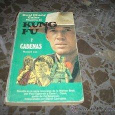 Libros de segunda mano: KUN FU. HOWARD LEE. 2 - CADENAS. EDICIONES GRIJALBO. 1974. Lote 37226441