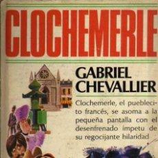Libros de segunda mano: CLOCHEMERLE - GABRIEL CHEVALLIER - PLAZA & JANÉS - 1979. Lote 37402260