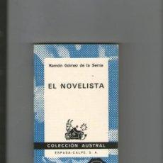 Libros de segunda mano: RAMÓN GÓMEZ DE LA SERNA .EL NOVELISTA .AUSTRAL.1973. Lote 37442998