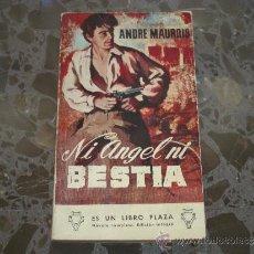 Libros de segunda mano: NI ANGEL NI BESTIA. ANDRE MAUROIS. 1962. PLAZA & JANES. EDICIONES G.P.. Lote 37445742