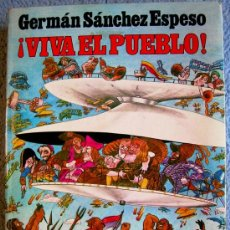 Libros de segunda mano: ¡ VIVA EL PUEBLO ! , DE GERMAN SANCHEZ ESPESO. EDIT. CATEDRA EN 1981.. Lote 37608169