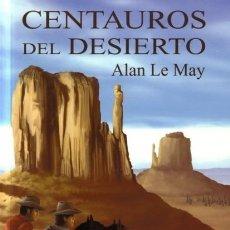 Libros de segunda mano: CENTAUROS DEL DESIERTO - ALAN LE MAY - NEBULAR - 2003 - 288 PAGS - TAPA BLANDA. Lote 37739012