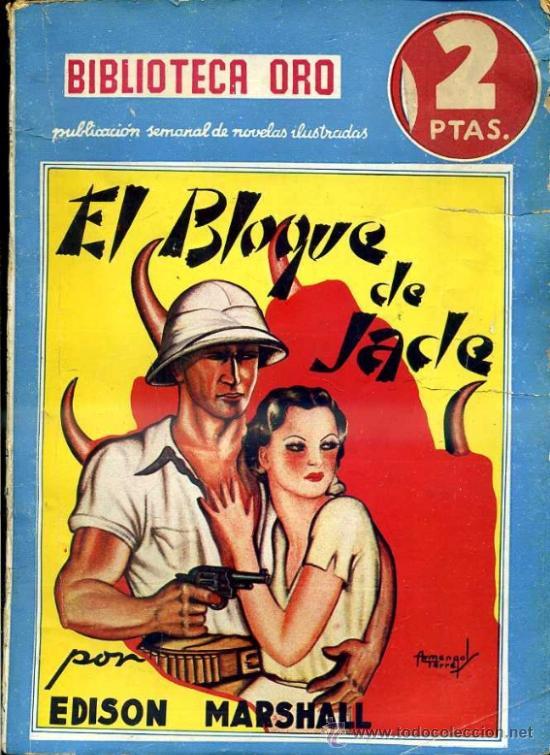 BIBLIOTECA ORO MOLINO AZUL - EDISON MARSHALL : EL BLOQUE DE JADE (1939) (Libros de Segunda Mano (posteriores a 1936) - Literatura - Narrativa - Otros)